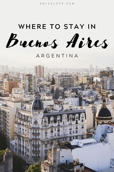 A complete guide to where to stay in Buenos Aires, Argentina including the best neighborhoods, the best hotels, hostels and Airbnb rentals. Visit Argentina, Argentina Travel, Peru Travel, South America Destinations, South America Travel, Travel Destinations, Ushuaia, Machu Picchu, Mendoza