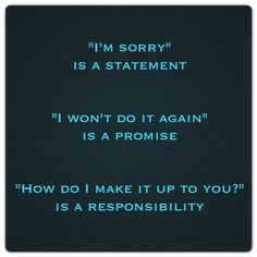 Truth .. take responsibility