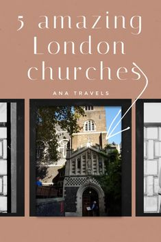 5 fascinating London churches you must visit - Ana Travels