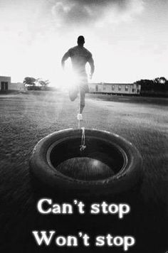Cant stop, wont stop quotes +++For guide + advice on #health and #fitness, visit www.thatdiary.com