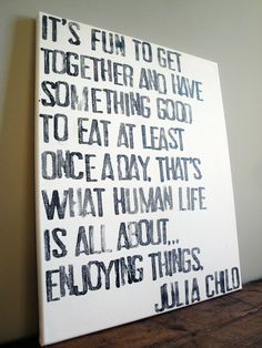 Julia Child Quote on Canvas - It's Fun to Get Together - 16x20. $35.00, via Etsy.