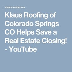 Klaus Roofing of Colorado Springs CO Helps Save a Real Estate Closing! - YouTube  #klausroofing #roofingcoloradosprings #roofrepaircoloradosprings #roofingcompaniesincoloradosprings #roofingcontractorscoloradosprings #coloradospringscoroofers #coloradospringsroofing #coloradospringsroofingcontractors #coloradospringsroofingcompanies #roofersincoloradosprings #roofingincoloradosprings #roofrepairincoloradosprings #roofingcompaniesincoloradosprings #roofingcontractorsincoloradosprings