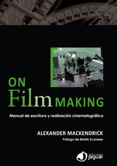 creative filmmaking from the inside out dannenbaum jed hodge carroll mayer doe