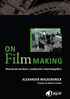 ON FILM-MAKING - ALEXANDER MACKENDRICK