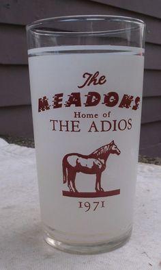 Vintage Adios Glass,The Meadows Race Track,1971,harness racing,winners -horse | Sports Mem, Cards & Fan Shop, Fan Apparel & Souvenirs, Horse Racing | eBay!