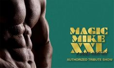 Magic Mike XXL Tribute Show on Saturday, August at 9 p. Ticket Holders, Theatre Shows, Vip Tickets, Magic Mike, Dance Routines, Man Set, August 31, High Energy, Ladies Night