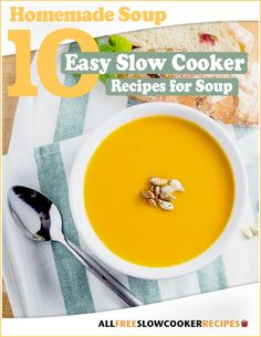 Homemade Soup: 10 Easy Slow Cooker Recipes for Soup Free eCookbook