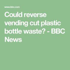 Could reverse vending cut plastic bottle waste? - BBC News