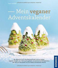 Mein veganer Adventskalender von Franzi Schädel http://www.amazon.de/dp/344014898X/ref=cm_sw_r_pi_dp_Refawb1D5QJVQ