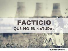 facticio:que no es natural #fobias