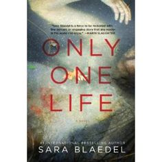 Only One Life: A Novel (First translation of series.