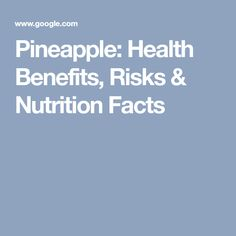 Pineapple: Health Benefits, Risks & Nutrition Facts