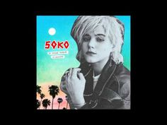 Soko - My dreams dictate my reality (Full album) 2015