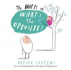 Quirky egg-shaped creatures known as the Hueys explore the concept of opposites.