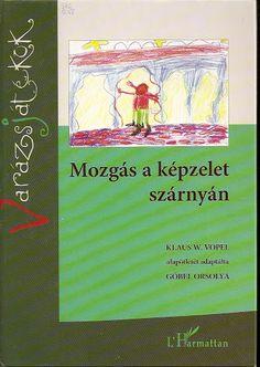 Mozgas_a_kepzelet_szarnyan - Mónika Kampf - Picasa Web Albums