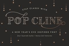 Pop Clink - A New Years Font by Swell & Grand on @creativemarket
