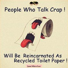 People who talk crap!
