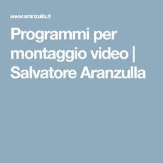 Programmi per montaggio video   Salvatore Aranzulla