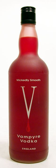 Halloween-I'm going to have to try & find this! Vampire Vodka. Makes the most excellent blood colored cocktails.