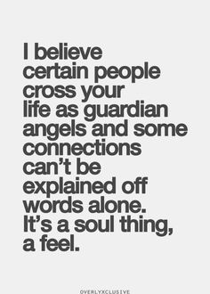 I completely agree. People's paths cross for a reason.