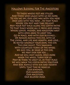 Blessing for the Ancestors- This is a Pagan prayer for our beloved that have crossed over.  They are honored, and welcome.