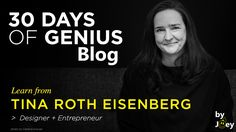 30 Days Of Genius Blog: Tina Roth Eisenberg