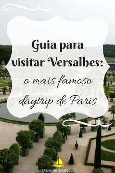 Saiba tudo sobre visitar Versalhes: como chegar, quanto custa, o que conhecer e se prepare para vistar o símbolo do poder da corte francesa!