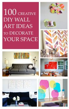 100 Creative DIY Wall Art Ideas to Decorate Your Space   Tips For Women