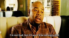 """""""If I were a god. I'd be an angry god.""""- Emerson Cod Pushing Daisies."""