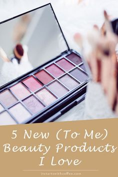 b52ed4d8a5 5 New (To Me) Beauty Products I Love - It Starts With Coffee - Blog by Neely  Moldovan - Lifestyle
