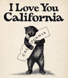 I love you, California, you're the greatest state of all. I love you in the winter, summer, spring and in the fall. I love your fertile valleys; your dear mountains I adore. I love your grand old ocean and I love her rugged shore. Just Dream, I Love You, Just For You, My Love, Dream Life, Santa Monica, Maurice Sendak, Big Sur, Make Me Happy