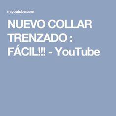 NUEVO COLLAR TRENZADO : FÁCIL!!! - YouTube