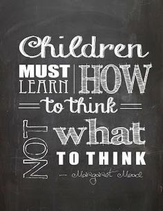 Life QUOTE :    Children must learn how to think not what to think  - #Life https://quotestime.net/life-quotes-children-must-learn-how-to-think-not-what-to-think/