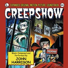 CREEPSHOW Music by John Harrison. Restored / Remastered Limited Edition of 3000 Units