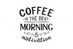 Coffee Is The Best Motivation by vicgripas on @creativemarket