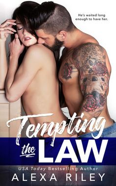 Tempting the Law by Alexa Riley  Alexa Riley....and that's pretty much all that needs to be said...  Little girl saving herself for her hot police saviour ;) And that cover.