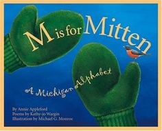 M is for Mitten: The Michigan Alphabet. One of my favorite books to read to the boys!