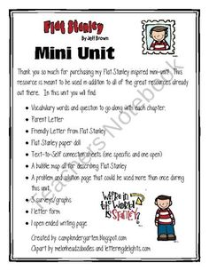 Flat Stanley Inspired Mini-Unit from CampKindergarten on TeachersNotebook.com (19 pages) - I created this mini unit to use with my kindergarten class. It can easily be adapted to first grade, preschool or home school. Ive included the following items in this unit: Vocabulary words and question to go along with each chapter. Parent Lette