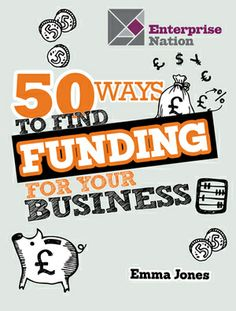 50 Ways To Find Funding For Your Business - Free e-book
