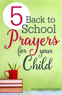 As Your Child Heads Back to School... 5 Prayers for Your Child