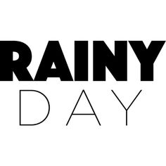 Rainy Day text ❤ liked on Polyvore featuring text, words, quotes, fillers, rain, backgrounds, articles, magazine, saying and headline