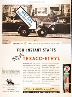 1931 Texaco Ethyl Gasoline vintage ad. For instant starts use dry Texaco Ethyl. Wet gas causes pushing starts. There is no better gasoline.