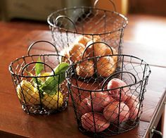 Chicken wire baskets are good for storage but great for display