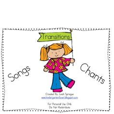 Transition songs and chants.