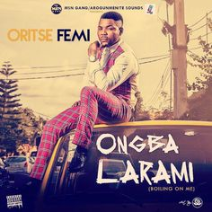 Download Audio: Oritse Femi – Ongba Larami (Boiling On Me) - http://naijahub.net/download-audio-oritse-femi-ongba-larami-boiling/