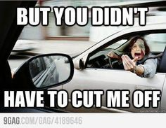 Gotye in traffic - if you sing the line, it is really funny.    @Marianne Ostmann