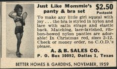 a vintage ad that reminds us, in the wake of the Abercrombie Kids push-up bikini top fiasco, that encouraging young girls to act like adult women, including wearing lingerie, isn't a brand-new phenomenon. The ad, from 1959, offers bra and panties set for girls sizes 2-12: I wonder how this ad would have been perceived in 1959. Creepy? Just an example of harmless childhood mimicking of adults? How do we draw the line between the two?