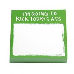 A great notebook for those days when you need some extra oomph! Kick Today's Ass Post It Notes