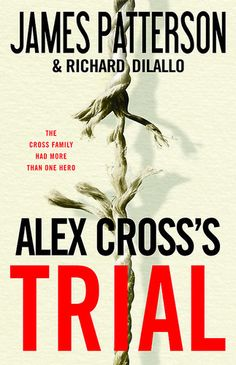 Alex Cross's Trial by James Patterson and Richard Dilallo - also available in Large Print, e-Book, and Downloadable Audio