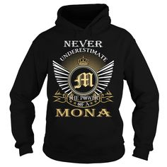 Never Underestimate The Power of a MONA - Last Name, Surname T-Shirt